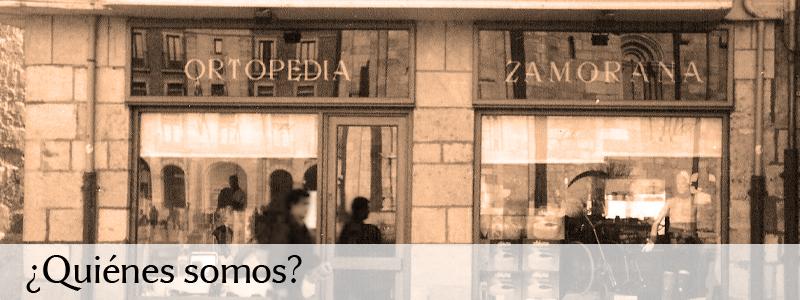 ¿Quiénes somos? - Ortopedia Zamorana